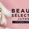Beauté Sélection de Lyon : tout ce qu'il faut savoir !