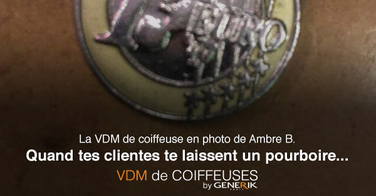 La VDM de coiffeuse en photo de Ambre B.