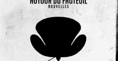 Autour du fauteuil par Anthony Galifot