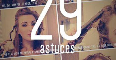 29 astuces pour vos cheveux que toutes les filles devraient connaître !