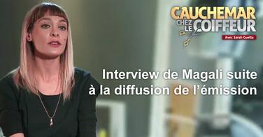 Cauchemar chez le coiffeur - Interview de Magali après la diffusion de l'émission !