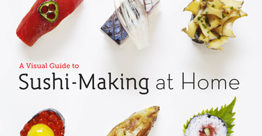 Guide complet sur l'art du sushi - A visual guide to Sushi making at home